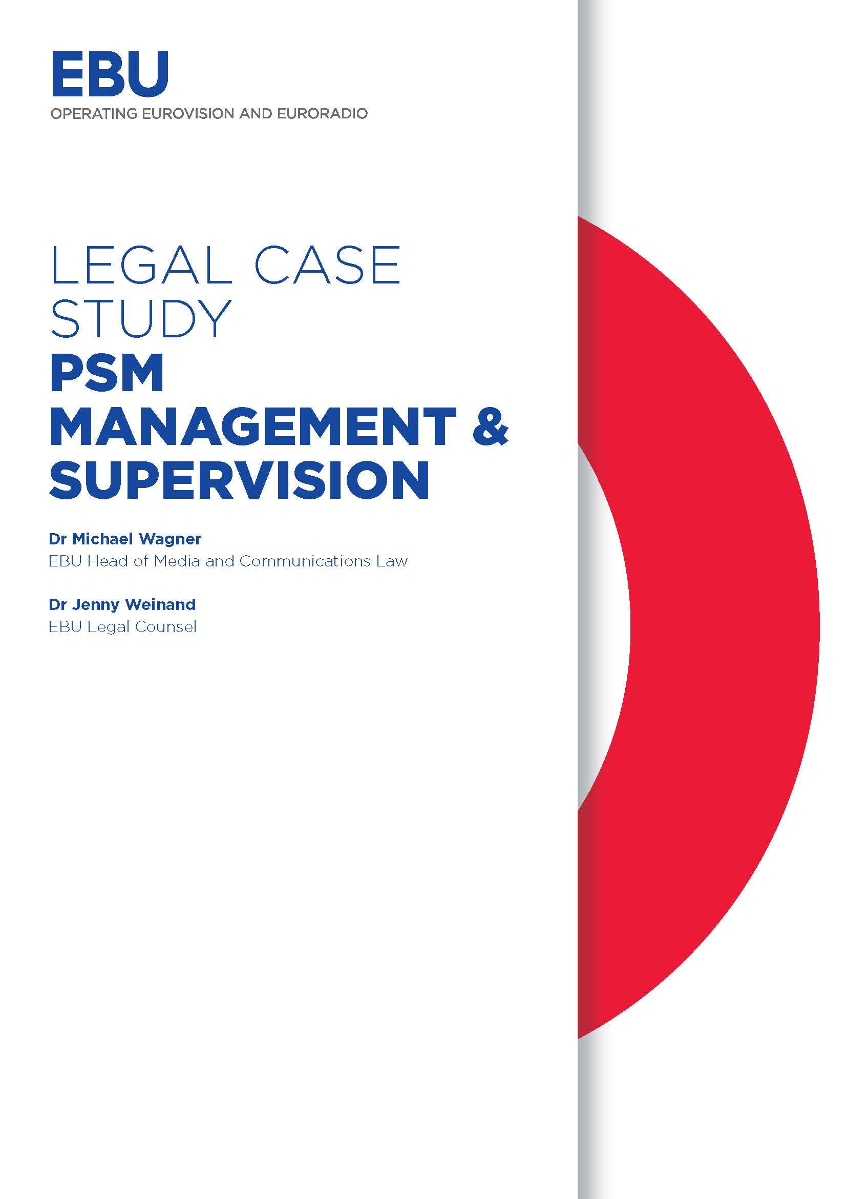 EBU - Legal Case Study: PSM Management & Supervision